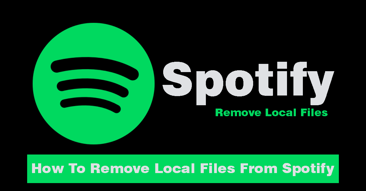 How To Remove Local Files From Spotify Easy Methods 2020