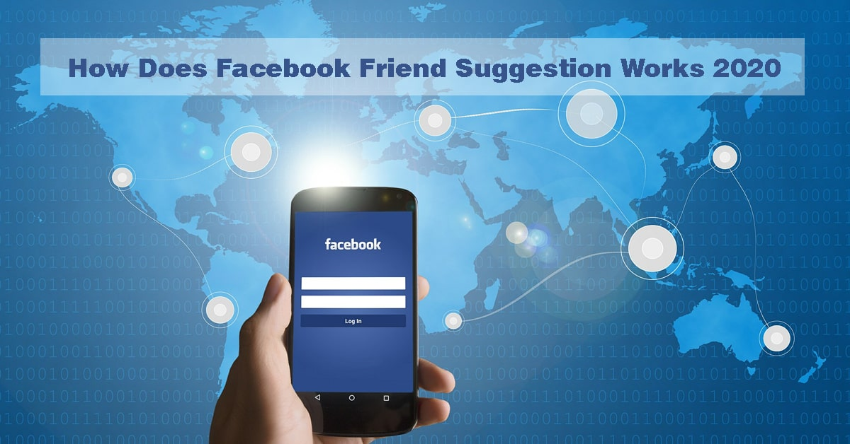 How Does Facebook Friend Suggestion Works 2020