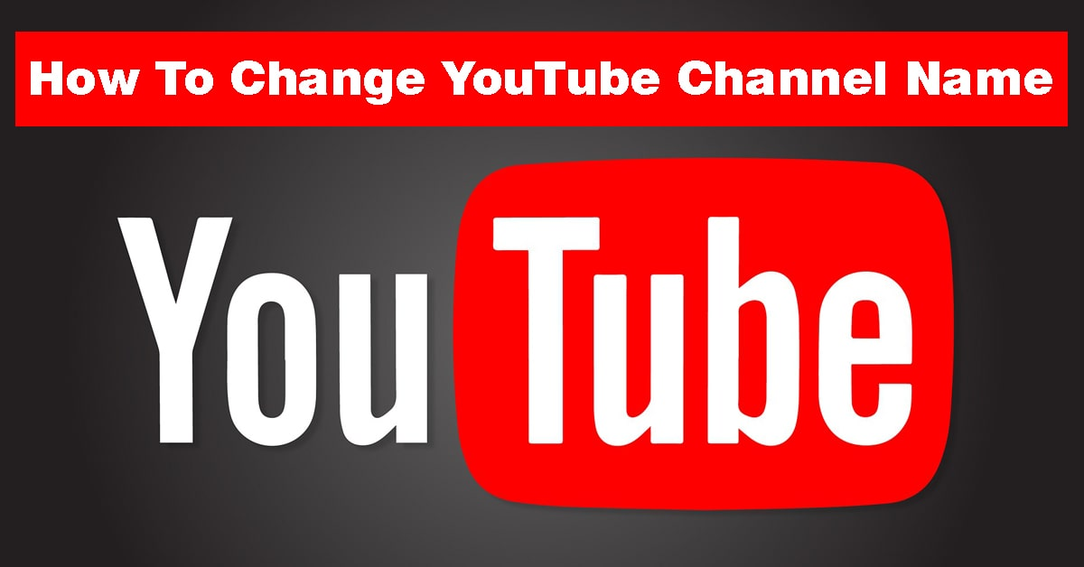 How to Change Youtube Channel Name Easy Steps 2020