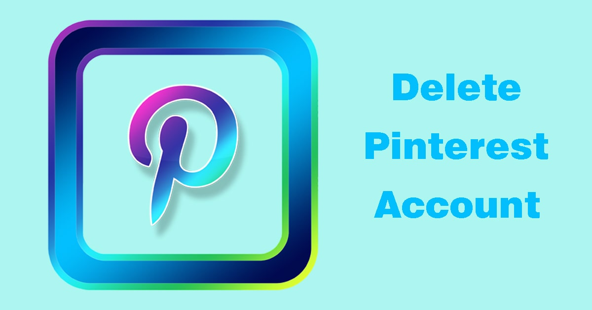 How to Delete Pinterest Account Easy Steps in 2020