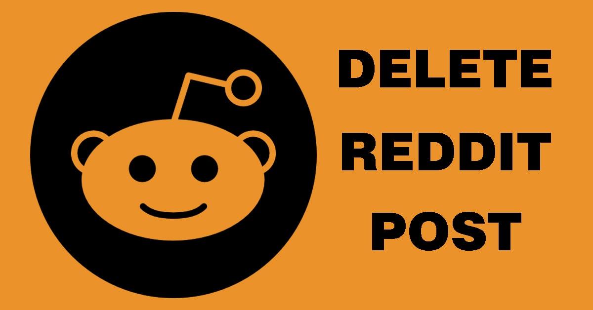 How to Delete Reddit Post Easy Way [2020]