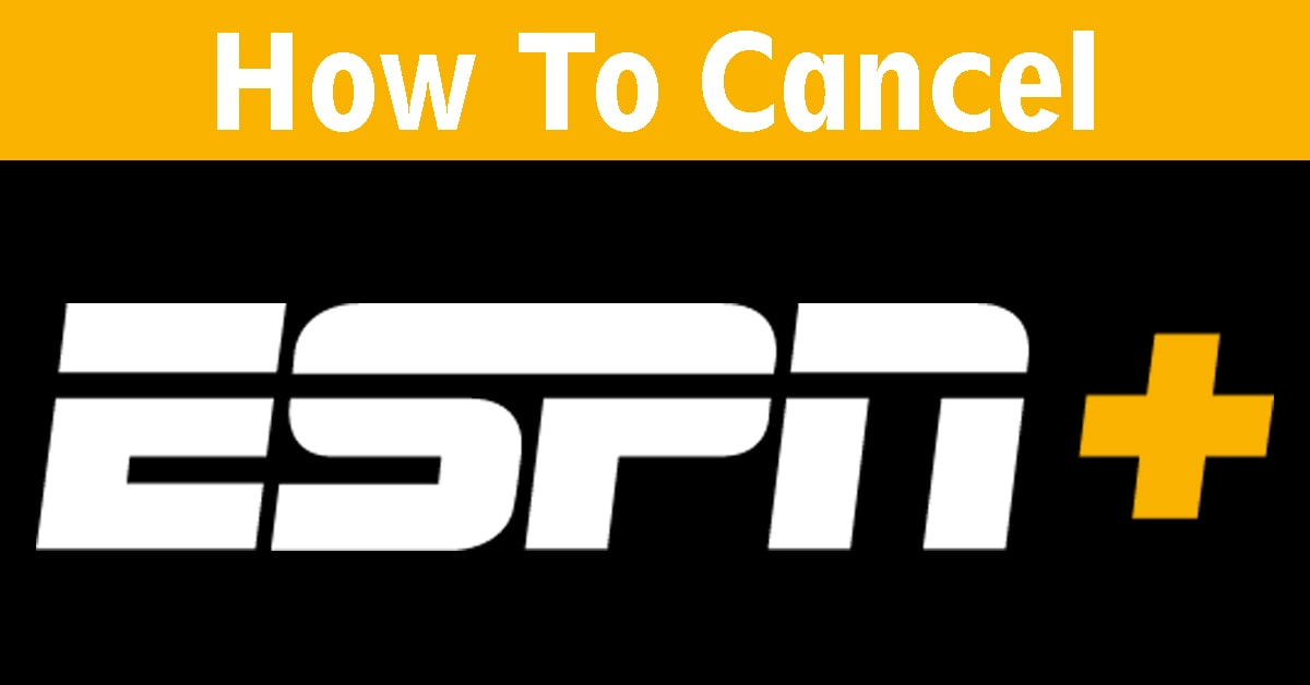 How to Cancel ESPN Plus Step by Step Guide