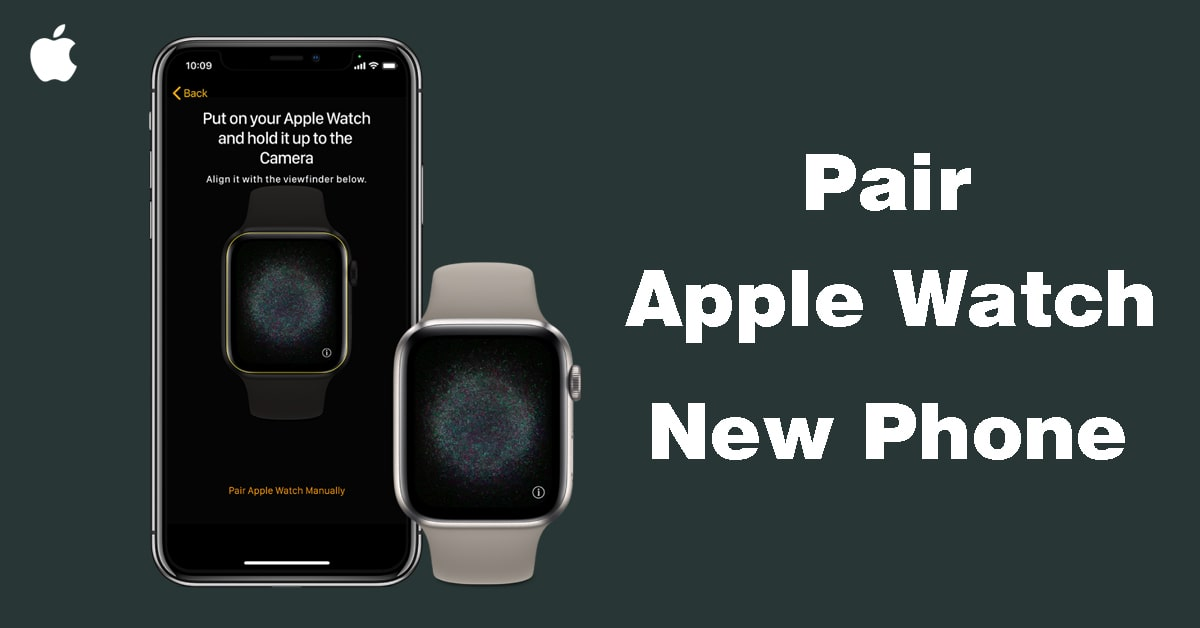 How to Pair Apple Watch to New Phone A Complete Guide